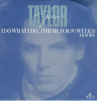 "John Taylor - I Do What I Do... (Theme For 9½ Weeks) (Film Mix) (12"")"
