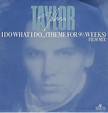 """John Taylor - I Do What I Do... (Theme For 9½ Weeks) (Film Mix) (12"""")"""