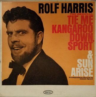 Rolf Harris - The Original Tie Me Kangaroo Down, Sport & Sun Arise (LP, Album, Mono, RP, Hol)