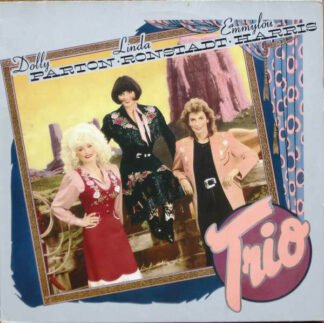 Dolly Parton, Linda Ronstadt, Emmylou Harris - Trio (LP, Album)