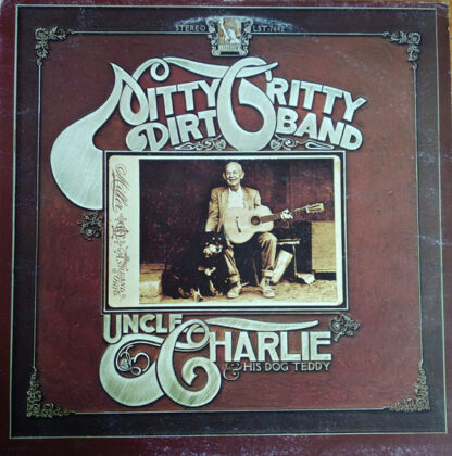 Nitty Gritty Dirt Band - Uncle Charlie & His Dog Teddy (LP, Album, RE)