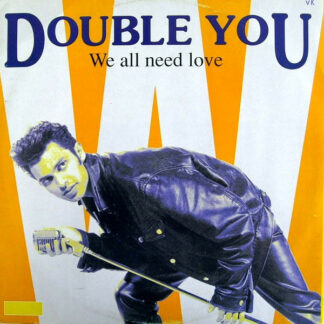 """Double You - We All Need Love (12"""")"""