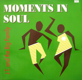 "J.T. And The Big Family - Moments In Soul (12"", Single)"