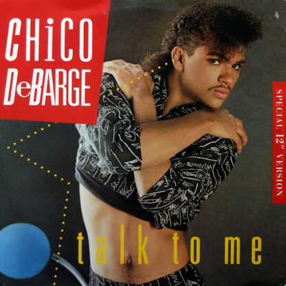 """Chico DeBarge - Talk To Me (12"""")"""