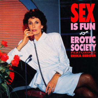"Erotic Society Featuring Erika Berger - Sex Is Fun (12"")"
