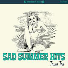 Texas Tea - Sad Summer Hits (LP, Album)